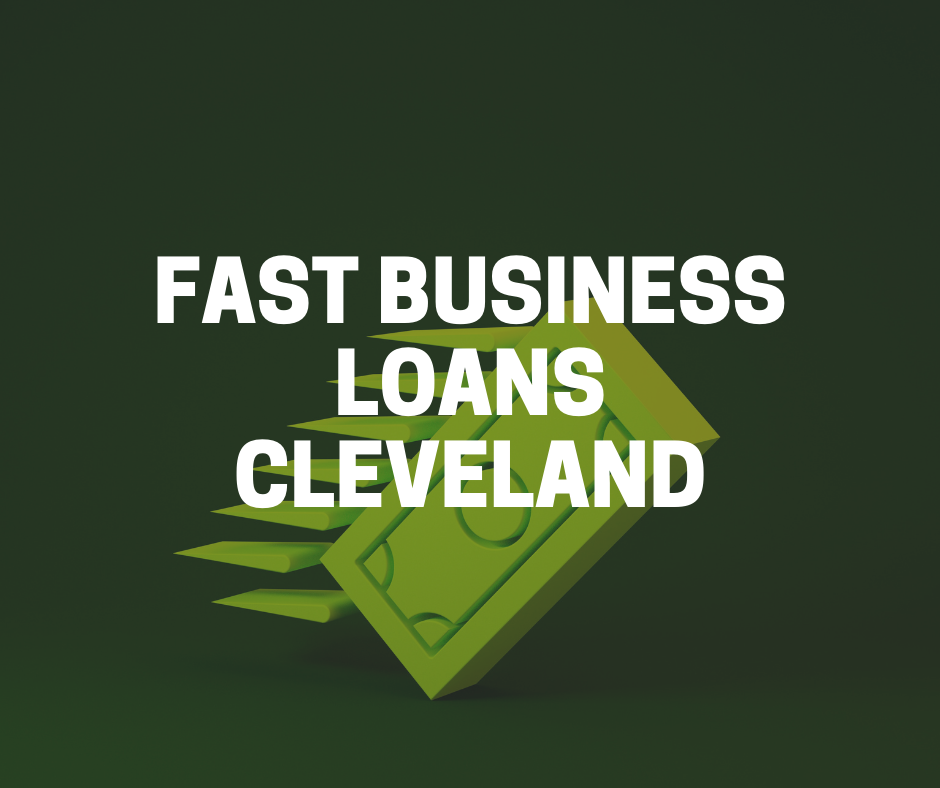 Fast business loans Cleveland